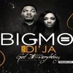 Get Everything by Big Mo ft DiJa