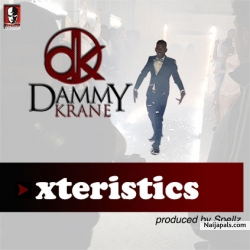 Xteristics by Dammy Krane