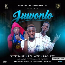 JUWONLO by pollycee ft Wittydude ft Rachizzy