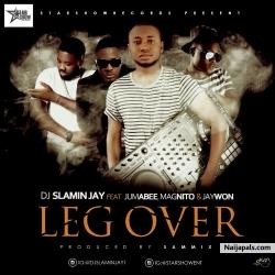 Leg Over by DJ Slamin Jay ft. Jumabee x Magnito x Jaywon