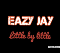 Little by little by Eazy Jay