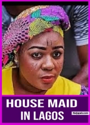 HOUSE MAID IN LAGOS