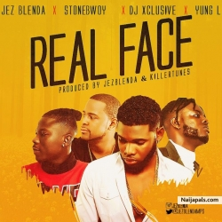 Real Face by Jez Blenda X Stonebwoy X DJ Xclusive X Yung L