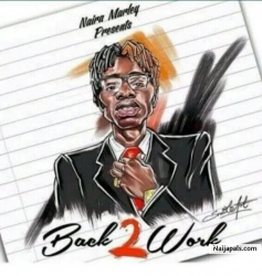 Back To Work by Naira Marley