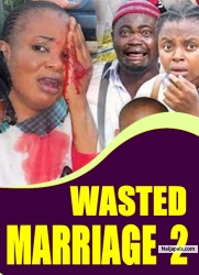 WASTED MARRIAGE 2