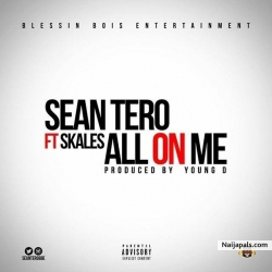 All On Me by Sean Tero Ft. Skales