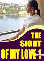 THE SIGHT OF MY LOVE 1