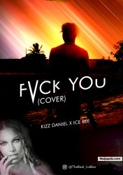 Fvck You (Cover) by Kiss Danial x Ice Bee