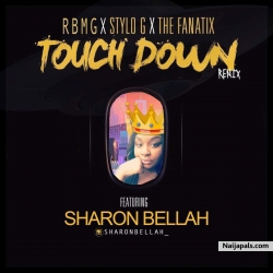 TOUCH DOWN REMIX by SHARON BELLAH