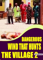 DANGEROUS WIND THAT HUNTS THE VILLAGE 2