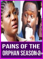 PAINS OF THE ORPHAN SEASON 2