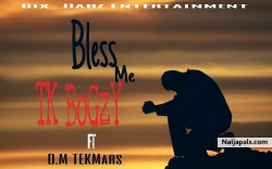 BLESS ME by TK Gbozy