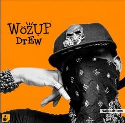 Wozup by  Drew (prod by Mic Daviz)