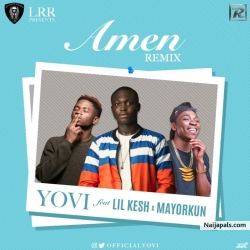 Amen (Remix) by Yovi ft. Lil Kesh & Mayorkun
