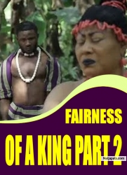 FAIRNESS OF A KING PART 2