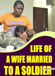 LIFE OF A WIFE MARRIED TO A SOLDIER