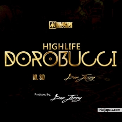 Dorobucci (Highlife Edition) by Don Jazzy x Dr. SID