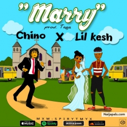 Marry by Chino Ft. Lil Kesh