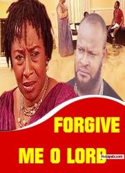 FORGIVE ME O LORD