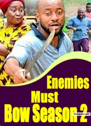 Enemies Must Bow Season 2