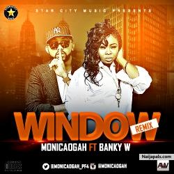 Window by Monica Ogah ft. Banky W