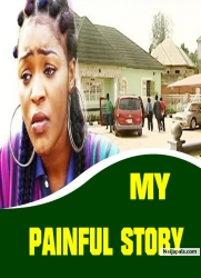 MY PAINFUL STORY
