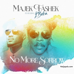 No More Sorrow by Majek Fashek Ft. 2Baba