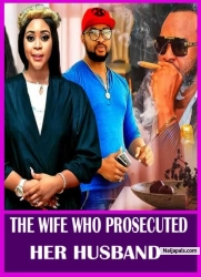 THE WIFE WHO PERSECUTED HER HUSBAND