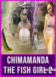 CHIMAMANDA THE FISH GIRL 2