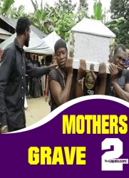 MOTHERS GRAVE 2