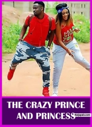 THE CRAZY PRINCE AND PRINCESS
