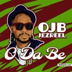 O Da Be by OJB Jezreel