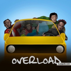 Overload by Mr Eazi ft. Slimcase & Mr Real