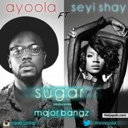 Sugar by Ayoola ft Seyi Shay