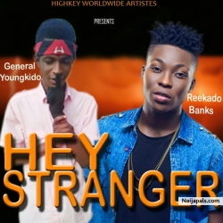 Hey Stranger - General Youngkido ft Rekaado Banks by General Youngkido