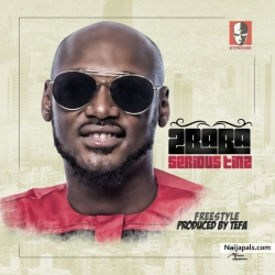 Serious Tinz (Freestyle) by 2Baba