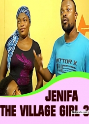 JENIFA THE VILLAGE GIRL 3