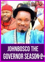 JOHNBOSCO THE GOVERNOR SEASON 2