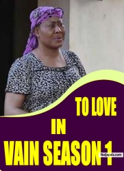 TO LOVE IN VAIN SEASON 1
