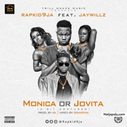 Monica Or Jovita (Abit Confused) (Prod By KK) by Rapkid9ja Ft JayWillz