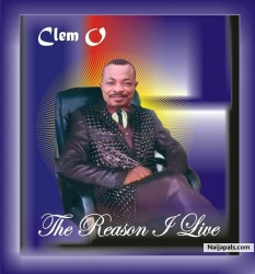 The reason I live by Clem O