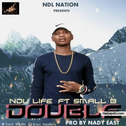 Double (prod.nadyeast) by Ndulife ft small B