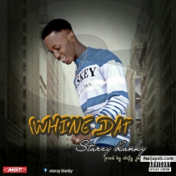WHINE DAT by starzy blanky