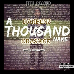 A thousand name by Dahbenz ft Obas9ice