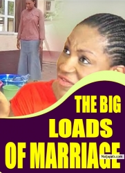 THE BIG LOADS OF MARRIAGE