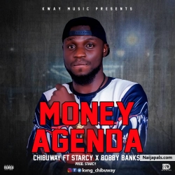 MONEY AGENDA by CHIBUWAY FT STARCY& BOBBY BANKS