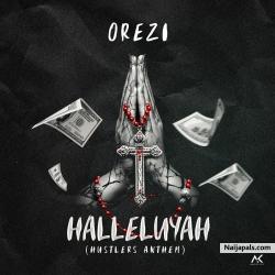 Halleluyah (Hustlers Anthem) Orezi