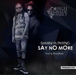 Say No More by Samini Ft Phyno