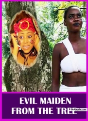 EVIL MAIDEN FROM THE TREE
