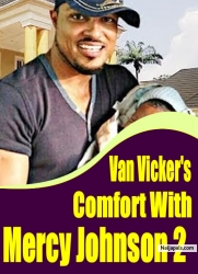 Van Vicker's Comfort With Mercy Johnson 2
